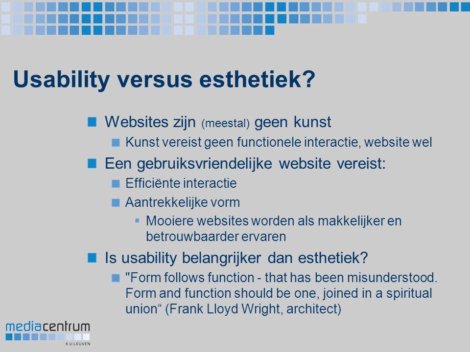 Usability versus esthetiek? Websites zijn (meestal) geen kunst Kunst vereist geen functionele interactie, website wel Een gebruiksvriendelijke website