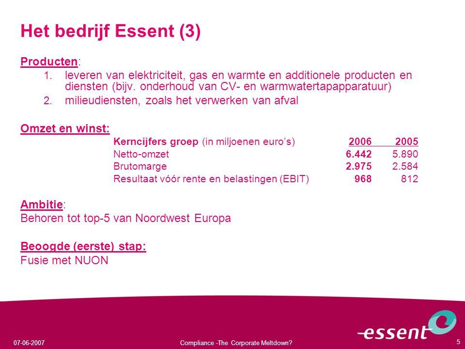 07-06-2007Compliance -The Corporate Meltdown.5 Het bedrijf Essent (3) Producten: 1.