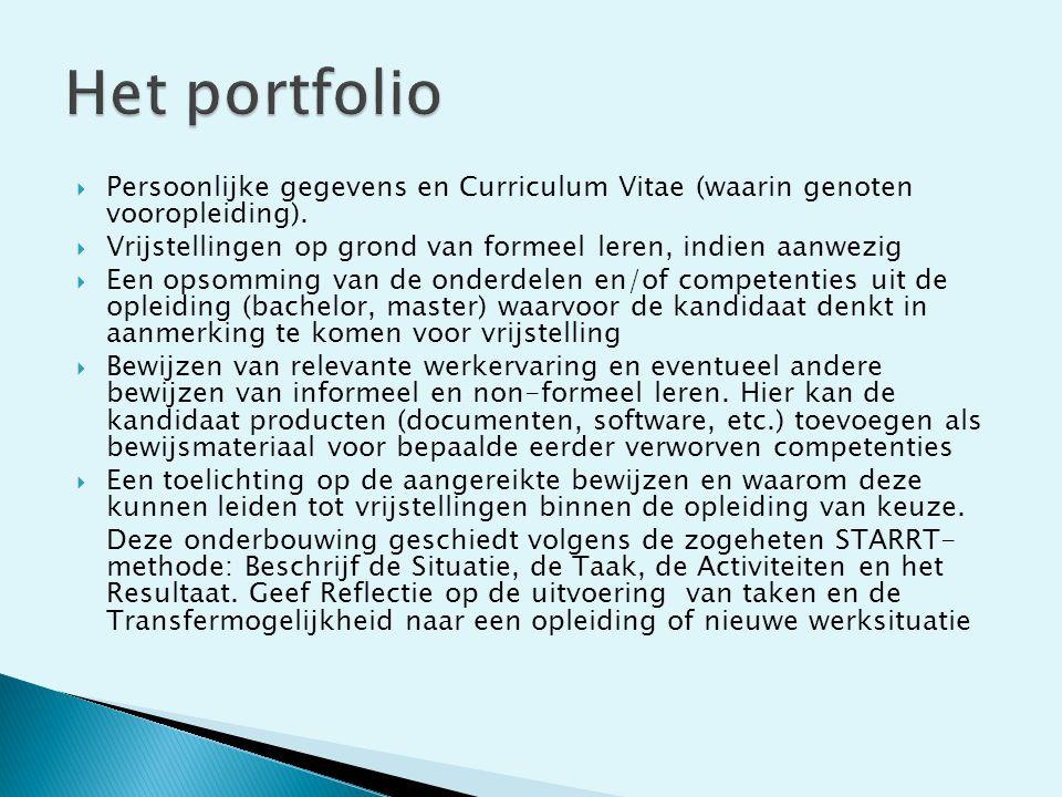  Persoonlijke gegevens en Curriculum Vitae (waarin genoten vooropleiding).  Vrijstellingen op grond van formeel leren, indien aanwezig  Een opsommi