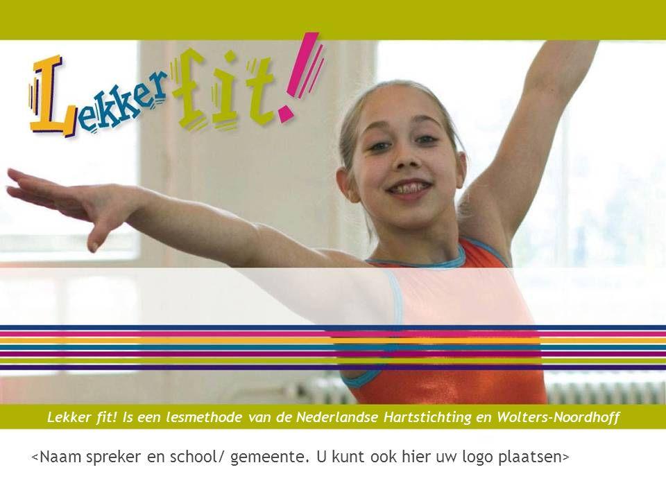 Lekker fit! Is een lesmethode van de Nederlandse Hartstichting en Wolters-Noordhoff