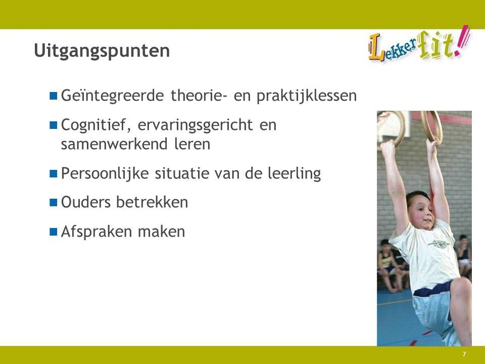 7 Uitgangspunten Geïntegreerde theorie- en praktijklessen Cognitief, ervaringsgericht en samenwerkend leren Persoonlijke situatie van de leerling Oude