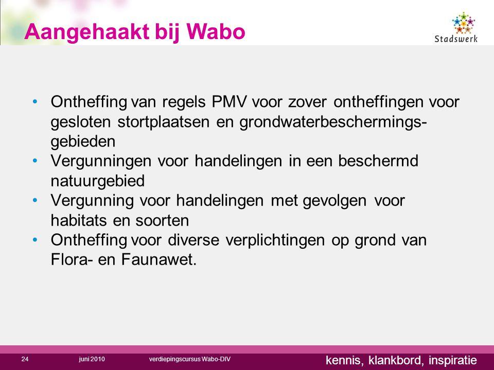kennis, klankbord, inspiratie Aangehaakt bij Wabo Ontheffing van regels PMV voor zover ontheffingen voor gesloten stortplaatsen en grondwaterbeschermi