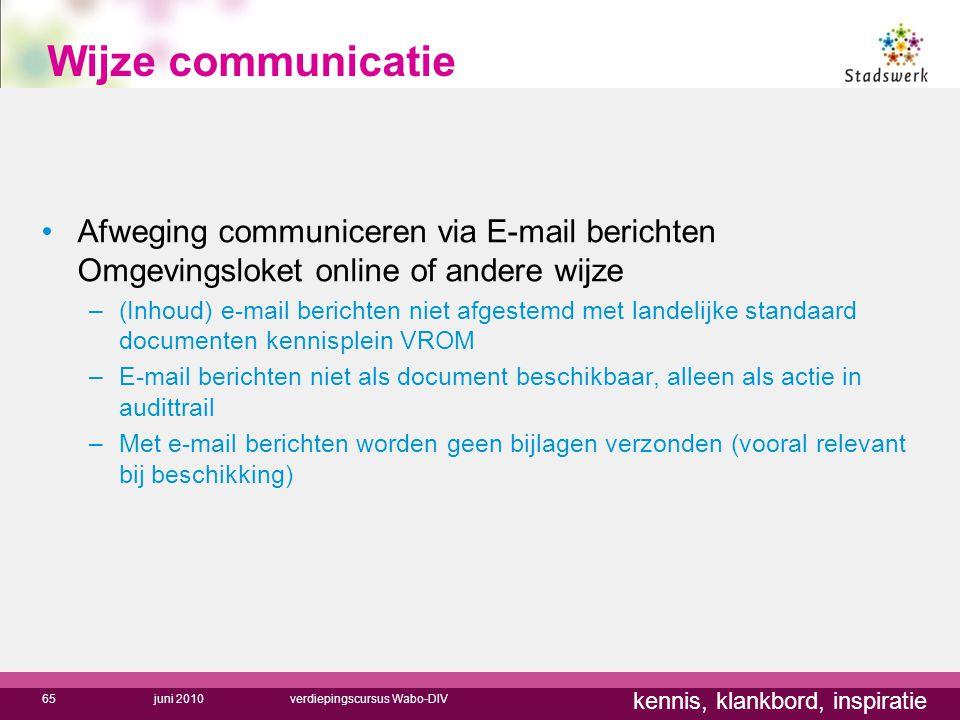 kennis, klankbord, inspiratie Wijze communicatie Afweging communiceren via E-mail berichten Omgevingsloket online of andere wijze –(Inhoud) e-mail ber