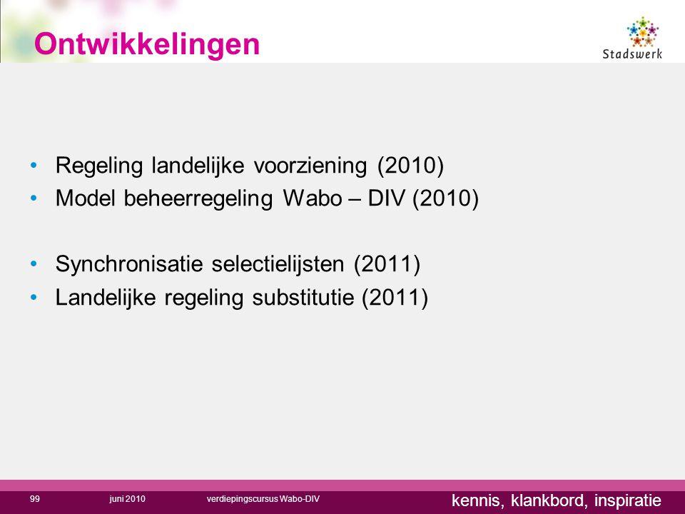 kennis, klankbord, inspiratie Ontwikkelingen Regeling landelijke voorziening (2010) Model beheerregeling Wabo – DIV (2010) Synchronisatie selectielijs