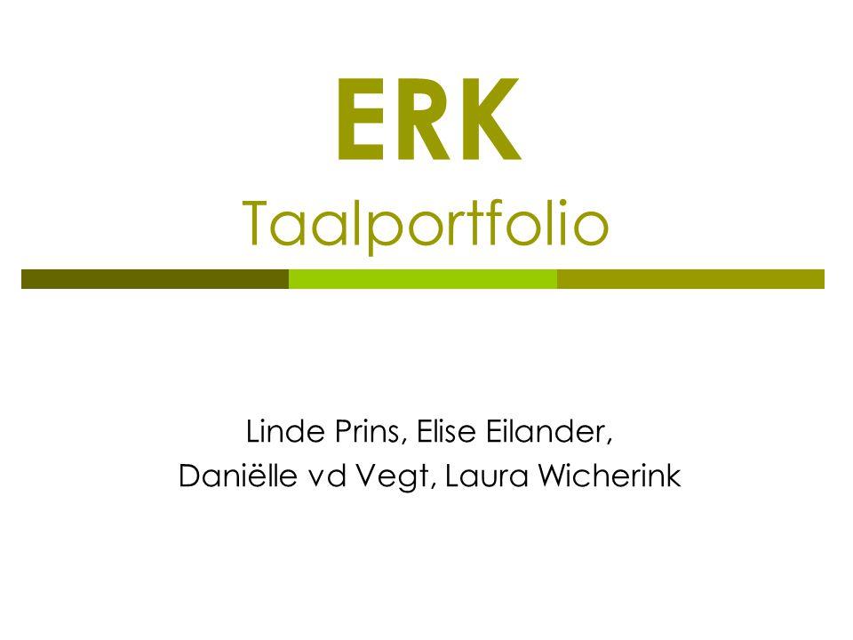 ERK Taalportfolio Linde Prins, Elise Eilander, Daniëlle vd Vegt, Laura Wicherink