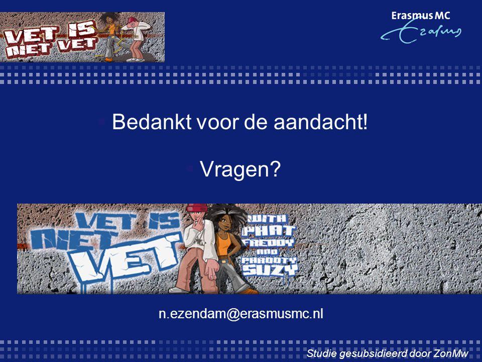  Bedankt voor de aandacht!  Vragen? n.ezendam@erasmusmc.nl Studie gesubsidieerd door ZonMw