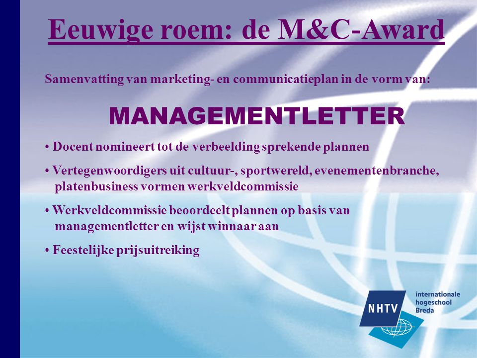 Samenvatting van marketing- en communicatieplan in de vorm van: Eeuwige roem: de M&C-Award MANAGEMENTLETTER Docent nomineert tot de verbeelding spreke