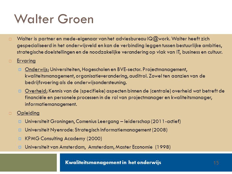 Walter Groen / Jurgen van de Donk 14/2/201215 Walter Groen  Walter is partner en mede-eigenaar van het adviesbureau IQ@work. Walter heeft zich gespec