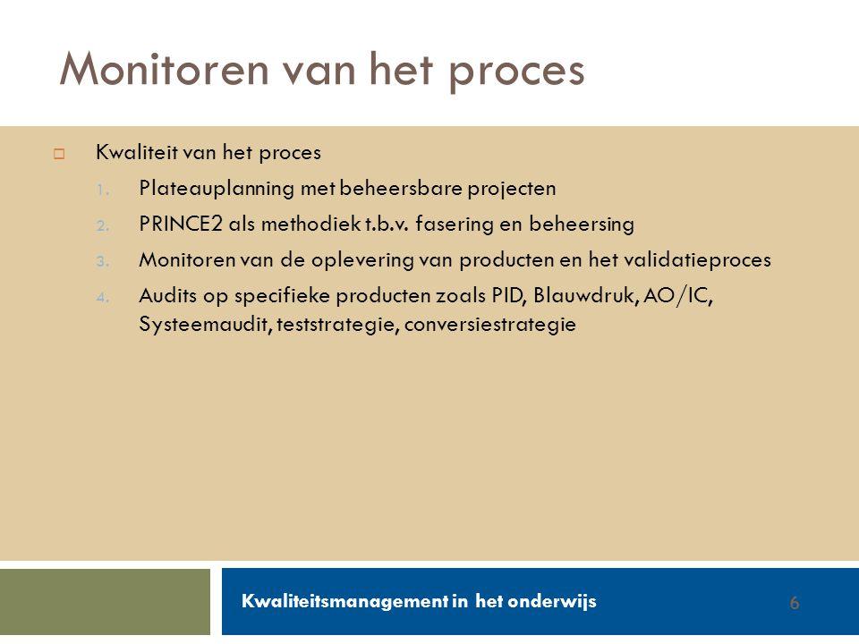 Walter Groen / Jurgen van de Donk 14/2/20126  Kwaliteit van het proces 1. Plateauplanning met beheersbare projecten 2. PRINCE2 als methodiek t.b.v. f