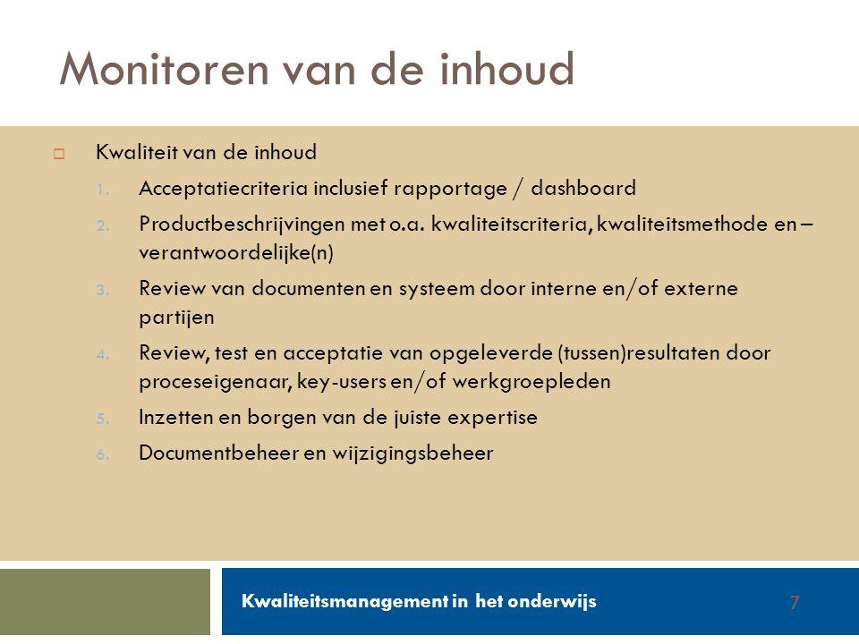 Walter Groen / Jurgen van de Donk 14/2/20127  Kwaliteit van de inhoud 1. Acceptatiecriteria inclusief rapportage / dashboard 2. Productbeschrijvingen
