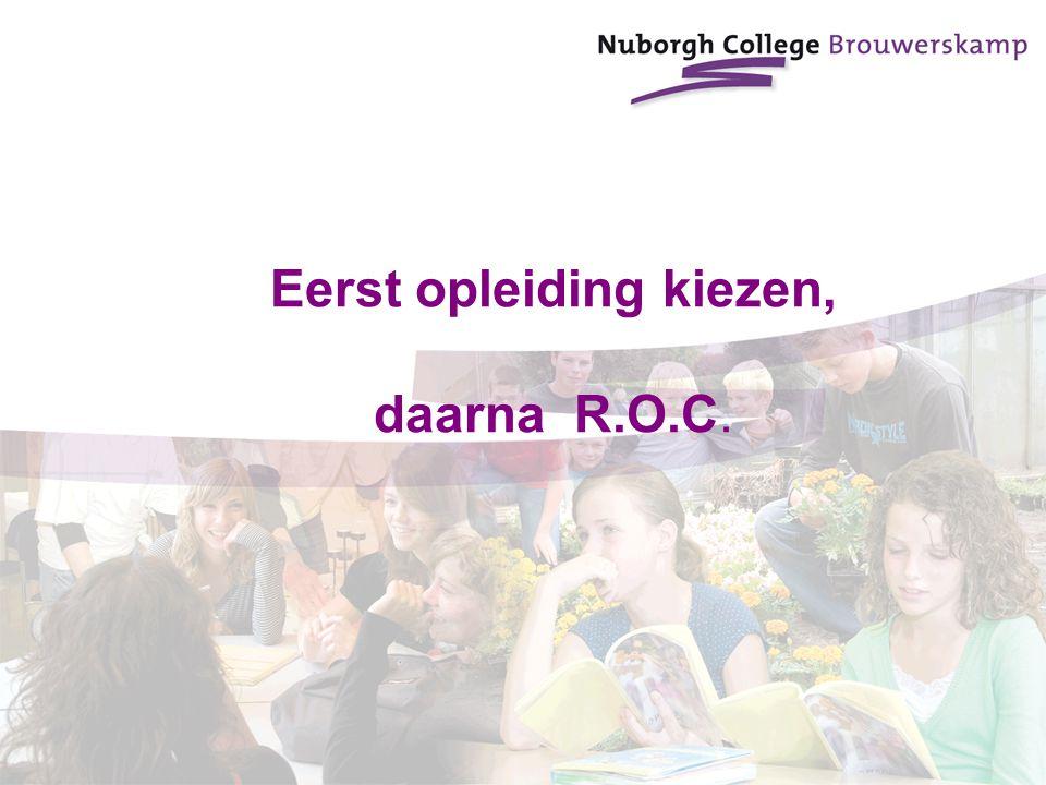 Eerst opleiding kiezen, daarna R.O.C.