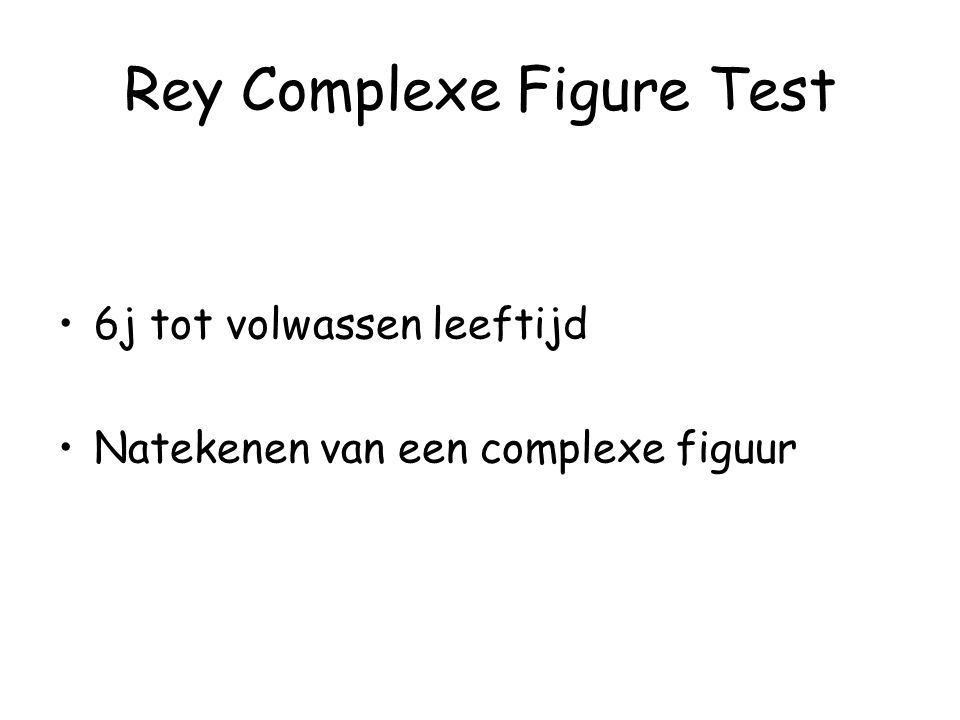 Rey Complexe Figure Test 6j tot volwassen leeftijd Natekenen van een complexe figuur