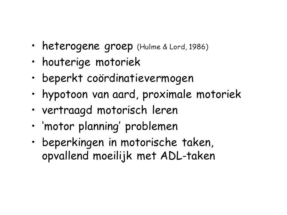 heterogene groep (Hulme & Lord, 1986) houterige motoriek beperkt coördinatievermogen hypotoon van aard, proximale motoriek vertraagd motorisch leren '