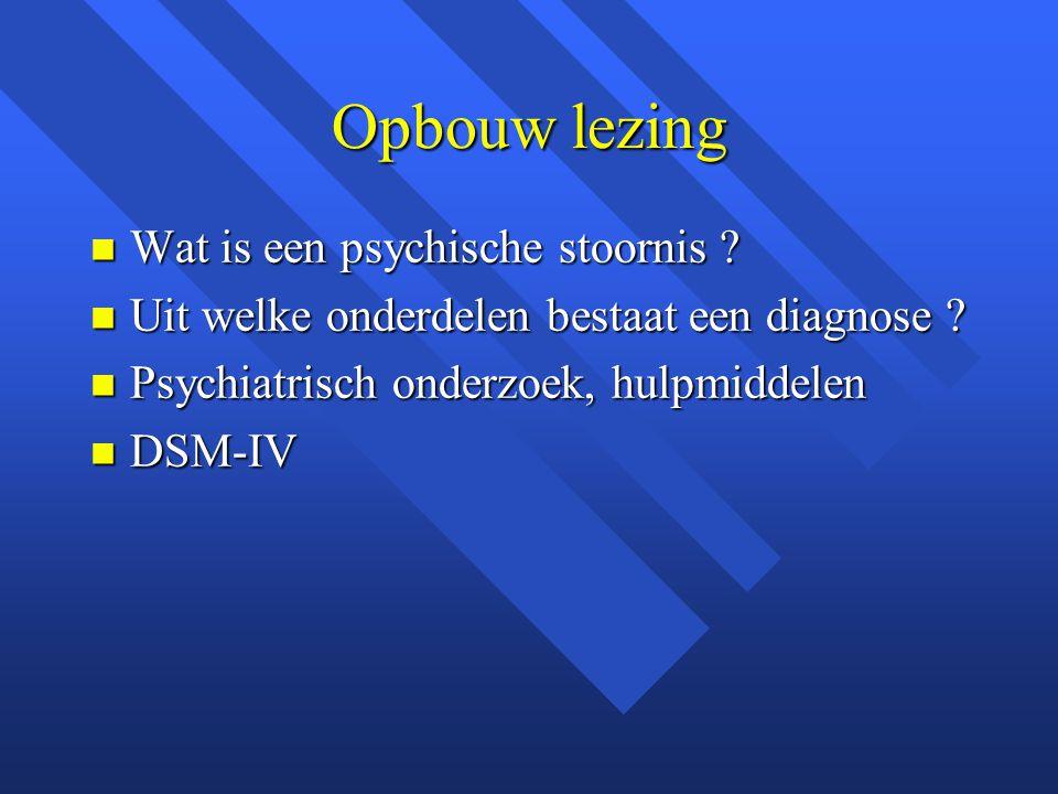 Opbouw lezing Wat is een psychische stoornis .Wat is een psychische stoornis .