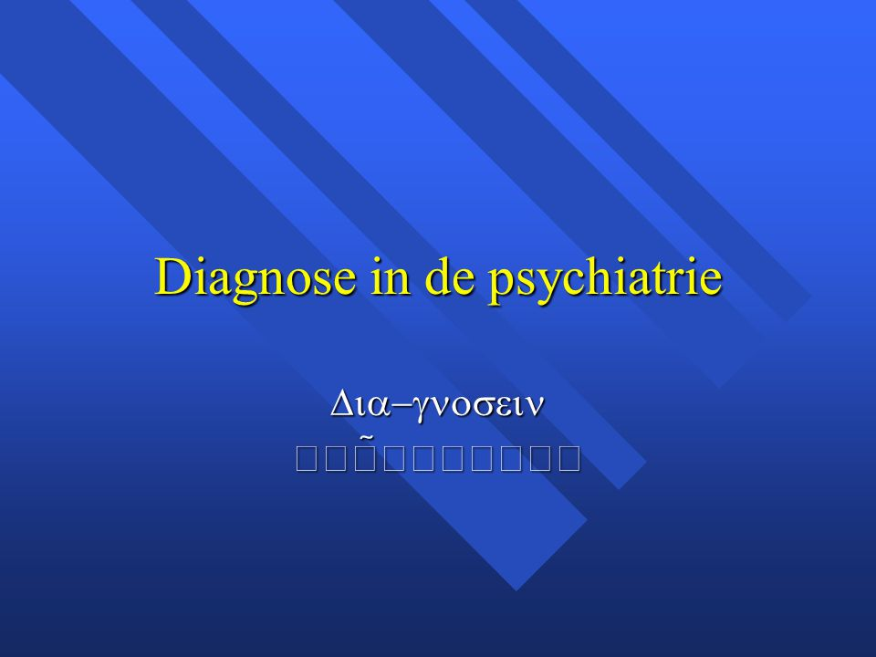 Diagnose in de psychiatrie    