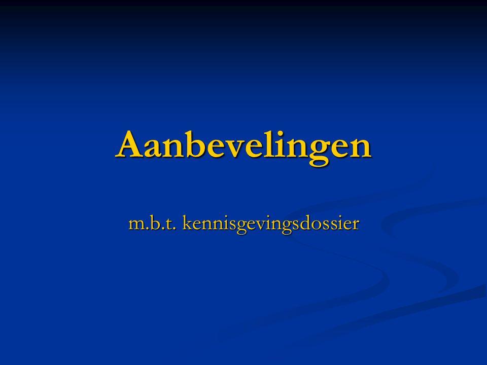 Aanbevelingen m.b.t. kennisgevingsdossier