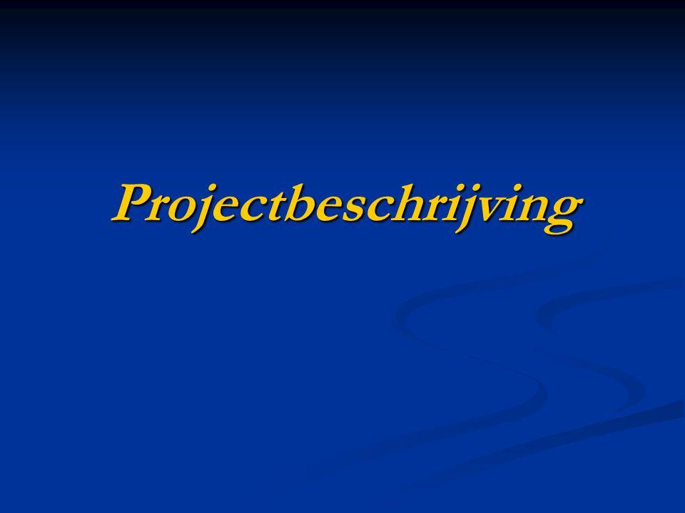 Projectbeschrijving Ligging van het project binnen de ruimere omgeving: Ligging van het project binnen de ruimere omgeving: aanduiden op topografische kaart aanduiden op topografische kaart Voor de onmiddellijke omgeving: Voor de onmiddellijke omgeving: ruimtelijke bestemmingen aanduiden ruimtelijke bestemmingen aanduiden duidelijkheid m.b.t.