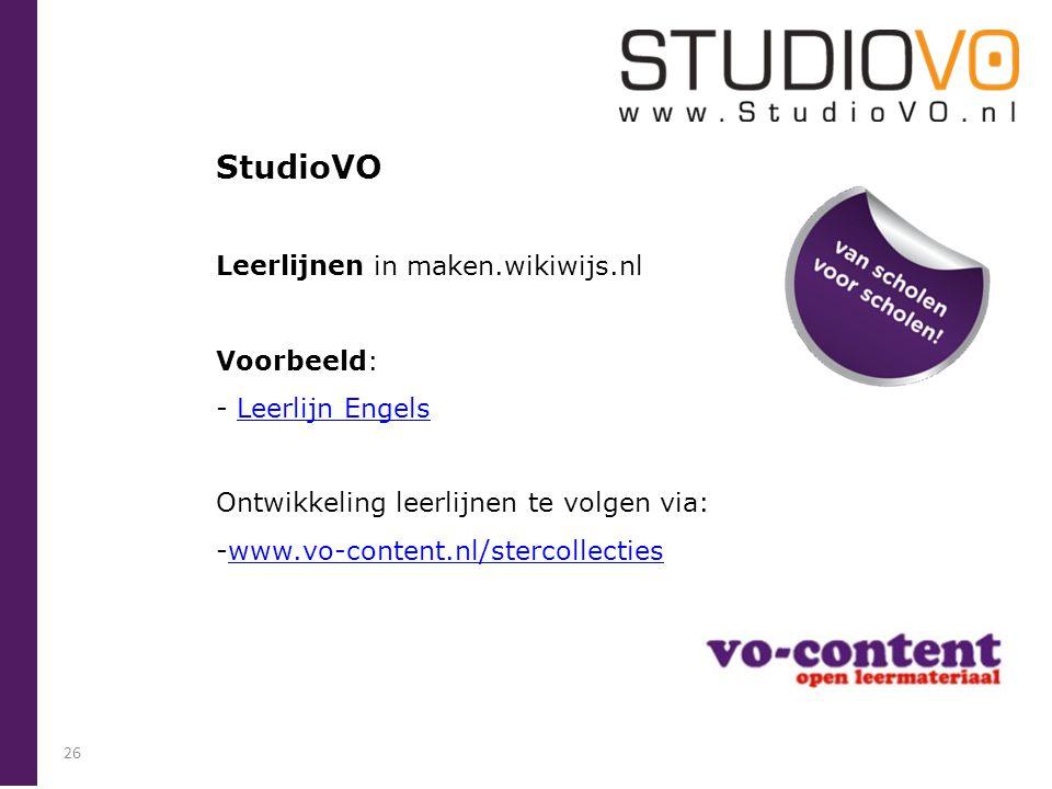 StudioVO Leerlijnen in maken.wikiwijs.nl Voorbeeld: - Leerlijn EngelsLeerlijn Engels Ontwikkeling leerlijnen te volgen via: -www.vo-content.nl/stercollectieswww.vo-content.nl/stercollecties 26