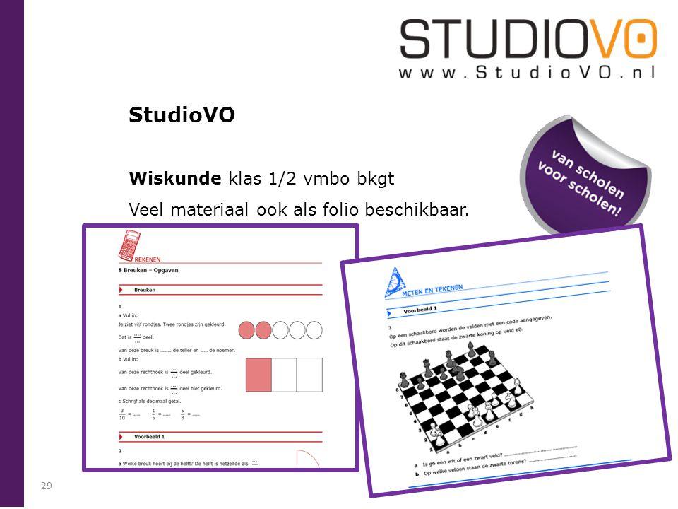 StudioVO Wiskunde klas 1/2 vmbo bkgt Veel materiaal ook als folio beschikbaar. 29
