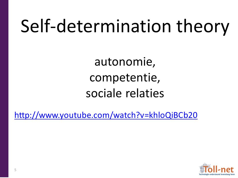 Self-determination theory autonomie, competentie, sociale relaties http://www.youtube.com/watch?v=khloQiBCb20 5
