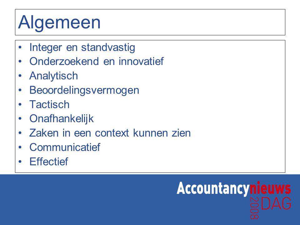 Algemeen Integer en standvastig Onderzoekend en innovatief Analytisch Beoordelingsvermogen Tactisch Onafhankelijk Zaken in een context kunnen zien Com