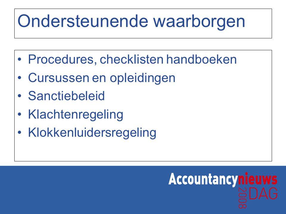 Ondersteunende waarborgen Procedures, checklisten handboeken Cursussen en opleidingen Sanctiebeleid Klachtenregeling Klokkenluidersregeling