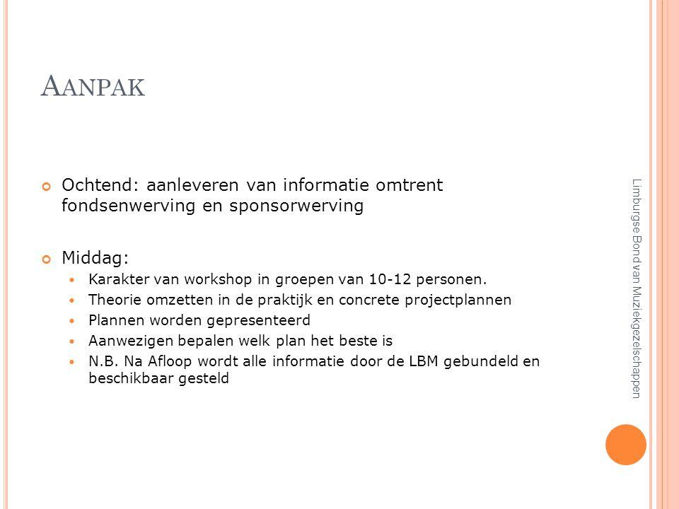 E N DAN NU ….. Fondsenwerving! Limburgse Bond van Muziekgezelschappen