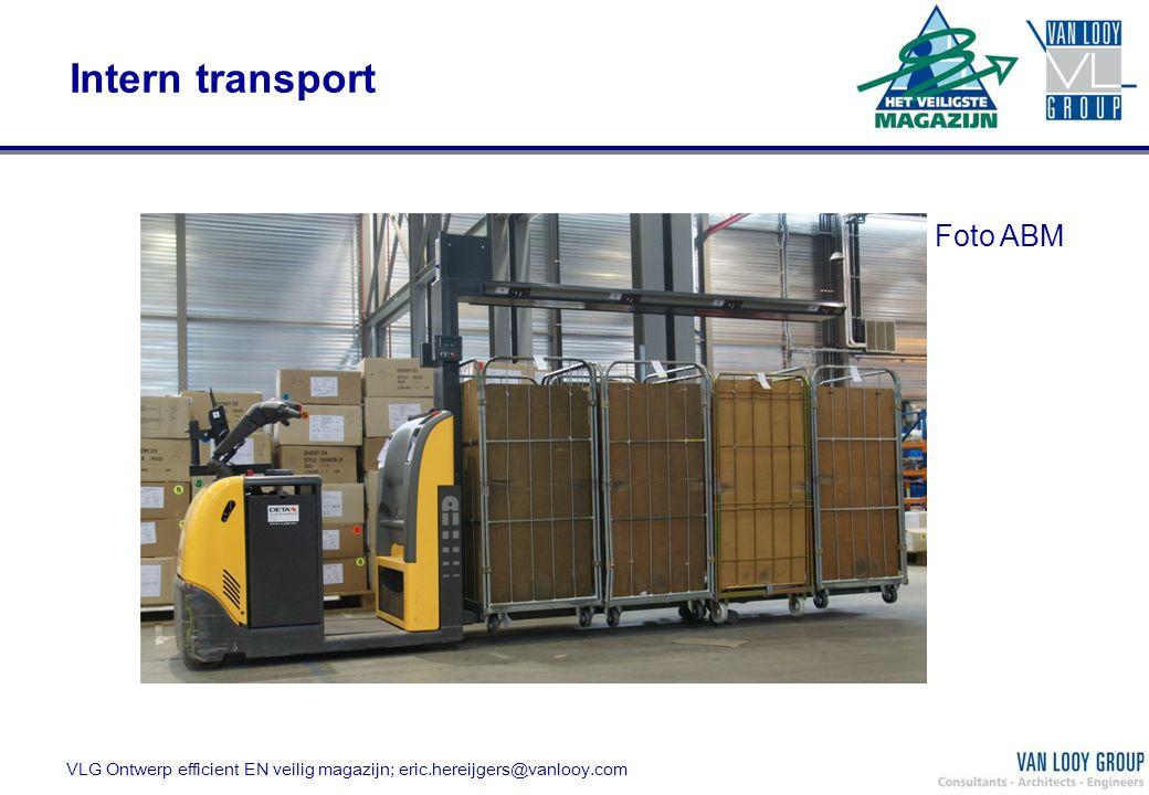 Intern transport VLG Ontwerp efficient EN veilig magazijn; eric.hereijgers@vanlooy.com Foto ABM
