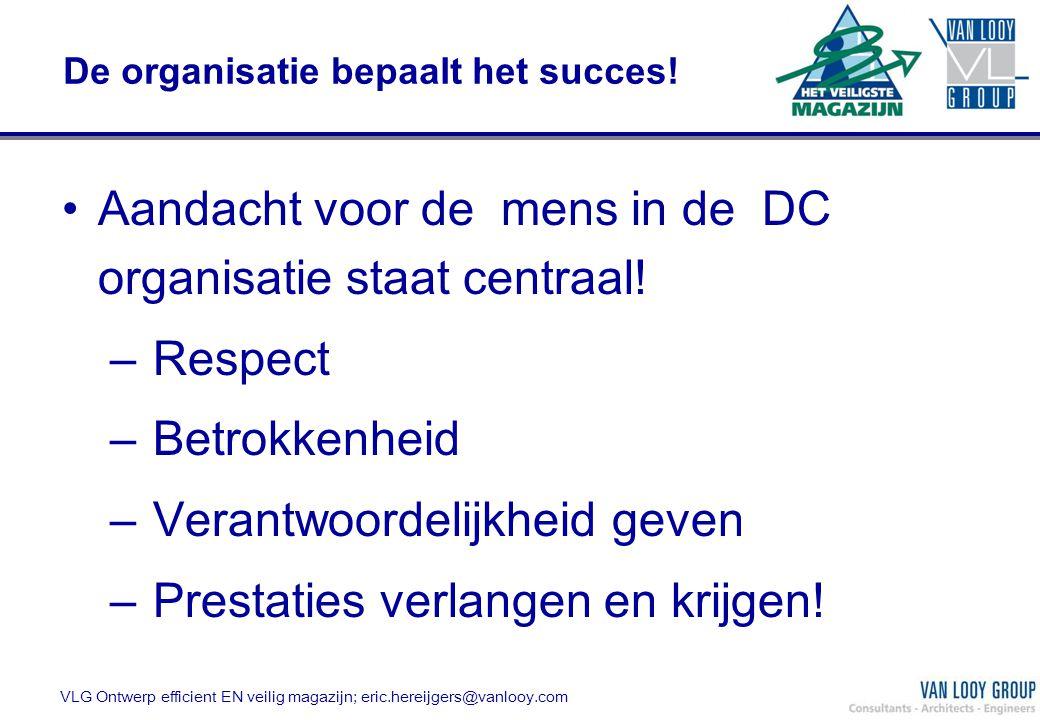 De organisatie bepaalt het succes! Aandacht voor de mens in de DC organisatie staat centraal! – Respect – Betrokkenheid – Verantwoordelijkheid geven –