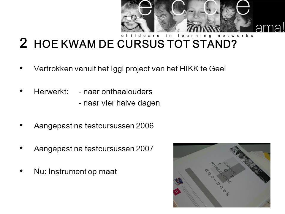 2 HOE KWAM DE CURSUS TOT STAND.