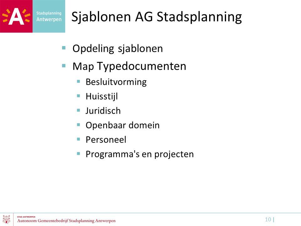 10 | Sjablonen AG Stadsplanning  Opdeling sjablonen  Map Typedocumenten  Besluitvorming  Huisstijl  Juridisch  Openbaar domein  Personeel  Pro