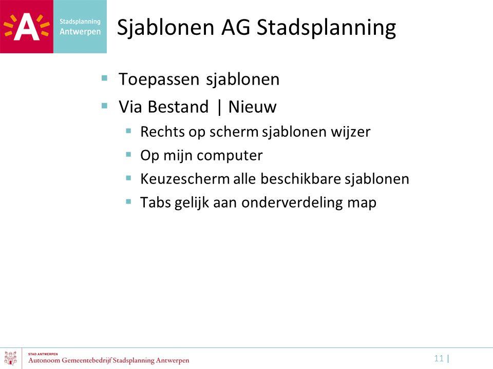 11 | Sjablonen AG Stadsplanning  Toepassen sjablonen  Via Bestand | Nieuw  Rechts op scherm sjablonen wijzer  Op mijn computer  Keuzescherm alle