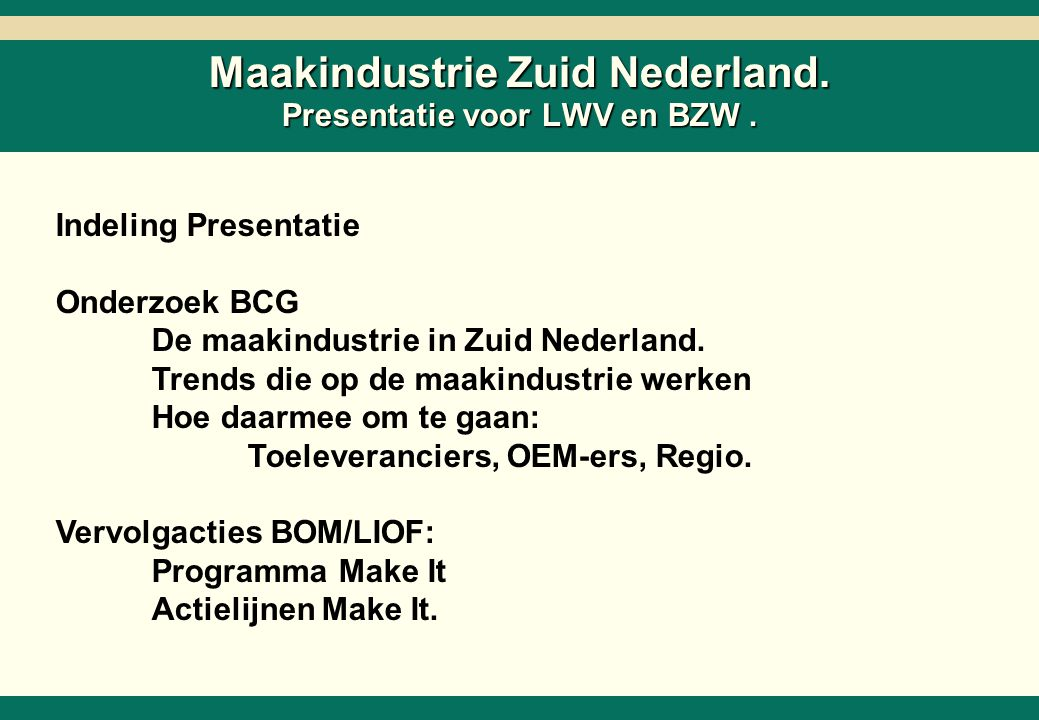 -0- 26218-02-SC6ZNcol-27Mar02-EDr-AMS.ppt Copyright © 2002 by The Boston Consulting Group, B.V. All rights reserved. Maakindustrie Zuid Nederland. Pre