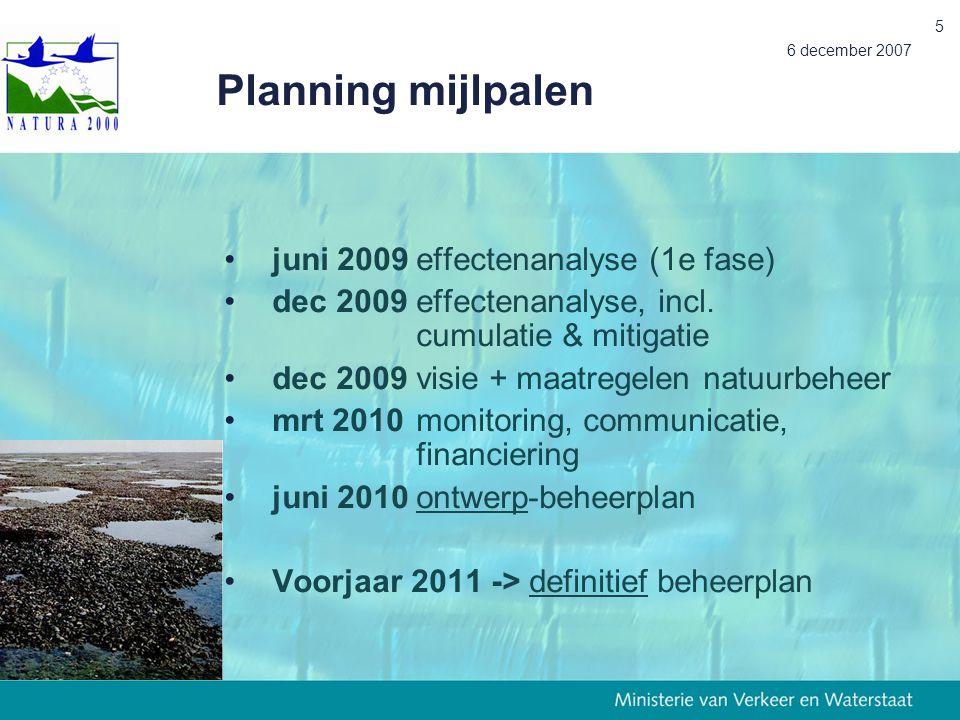 6 december 2007 6 Voortoets en nadere effectenanalyse In voortoetsen: Welke activiteit heeft welk effect op welk natuurdoel.