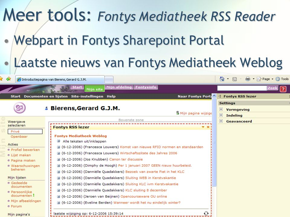 Meer tools: Fontys Mediatheek RSS Reader Webpart in Fontys Sharepoint PortalWebpart in Fontys Sharepoint Portal Laatste nieuws van Fontys Mediatheek W