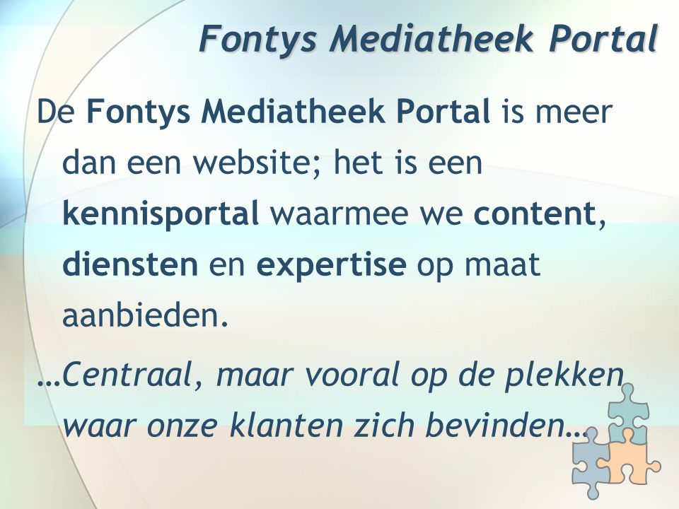 Fontys Mediatheek Portal De Fontys Mediatheek Portal is meer dan een website; het is een kennisportal waarmee we content, diensten en expertise op maa