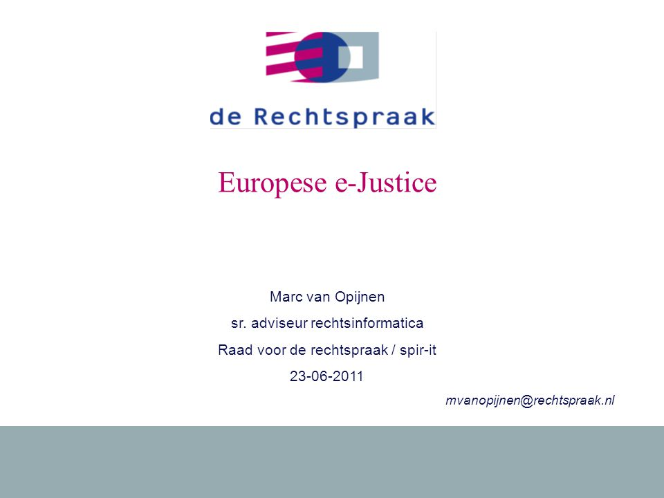 1 23-06-2011Europese e-Justice Marc van Opijnen sr.