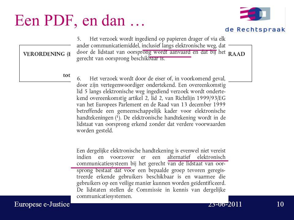 10 23-06-2011Europese e-Justice Een PDF, en dan …