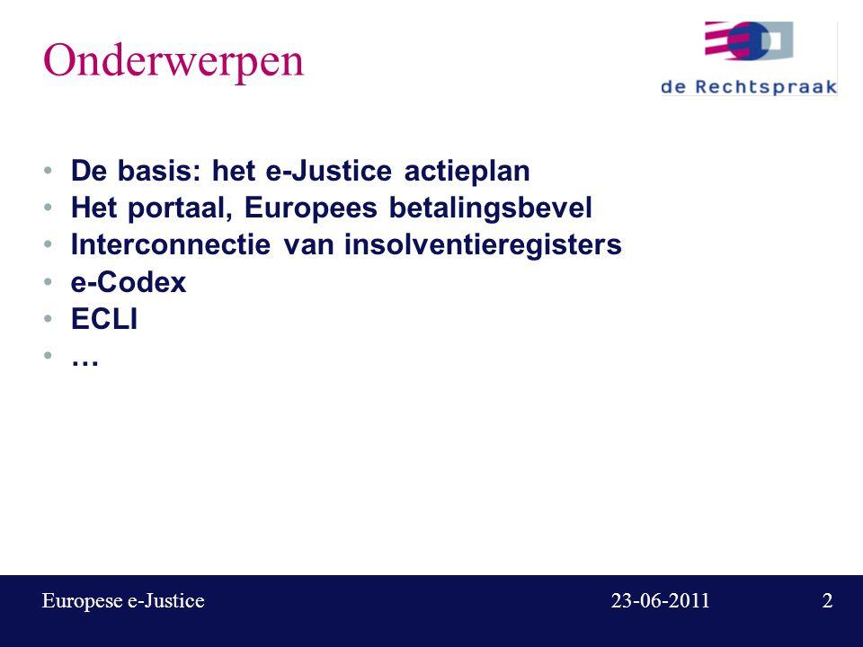 3 23-06-2011Europese e-Justice