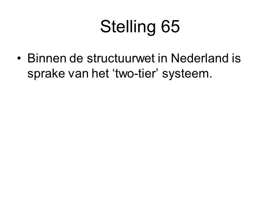 Stelling 65 Binnen de structuurwet in Nederland is sprake van het 'two-tier' systeem.