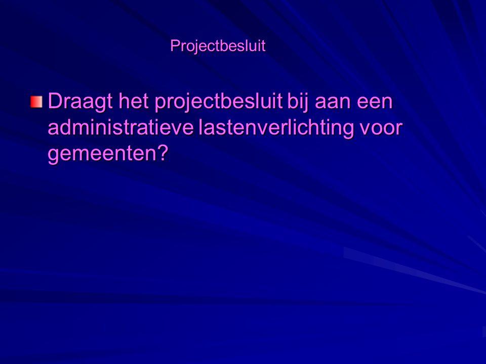 Projectbesluit Hoe komt een projectbesluit tot stand? Wat is het fundamentele verschil met de vrijstelling?