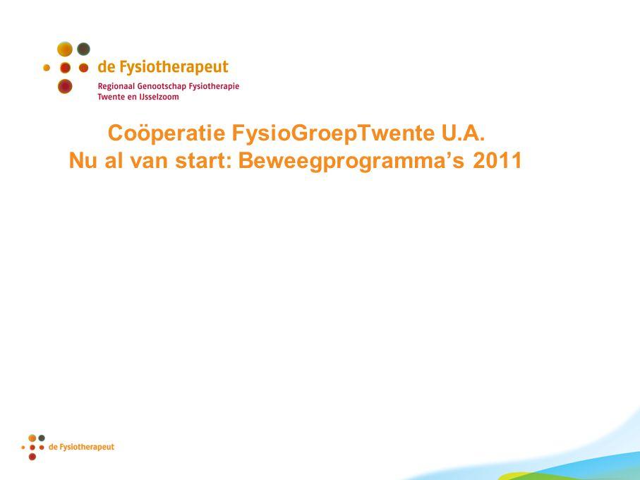 Coöperatie FysioGroepTwente U.A. Nu al van start: Beweegprogramma's 2011