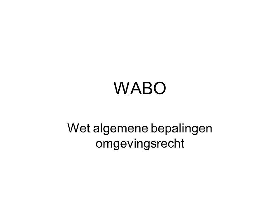 WABO Wet algemene bepalingen omgevingsrecht