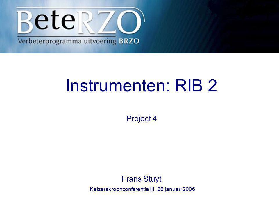 Instrumenten: RIB 2 Project 4 Frans Stuyt Keizerskroonconferentie III, 26 januari 2006