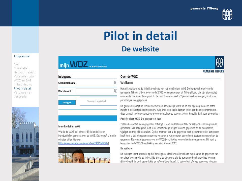 Pilot in detail Programma Even voorstellen Het voortraject Voordelen voor WOZ en BAG In het nieuws Pilot in detail Verdiepen en verbreden De website