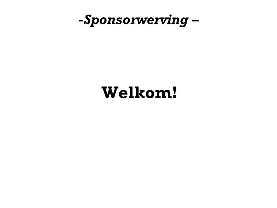 -Sponsorwerving – Planning Avond Introductie aanwezigen Theorie Sponsorwerving Pauze Opdracht, maken en presenteren Vragen stellen mag altijd!