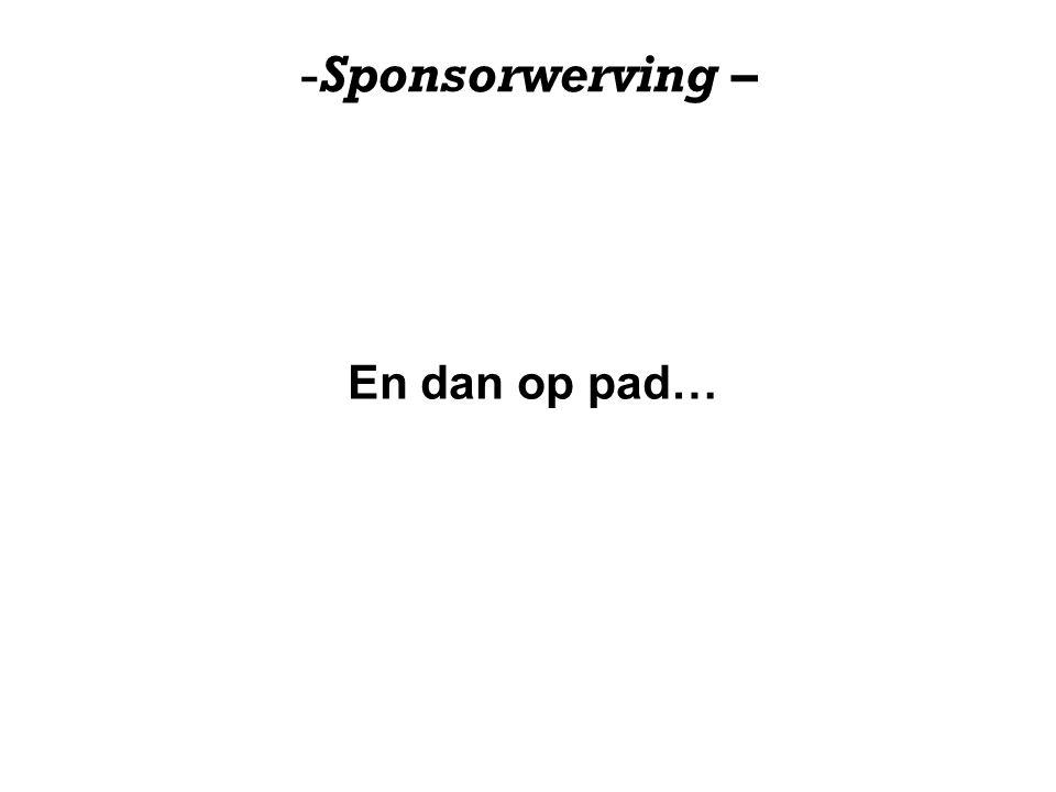 -Sponsorwerving – En dan op pad…