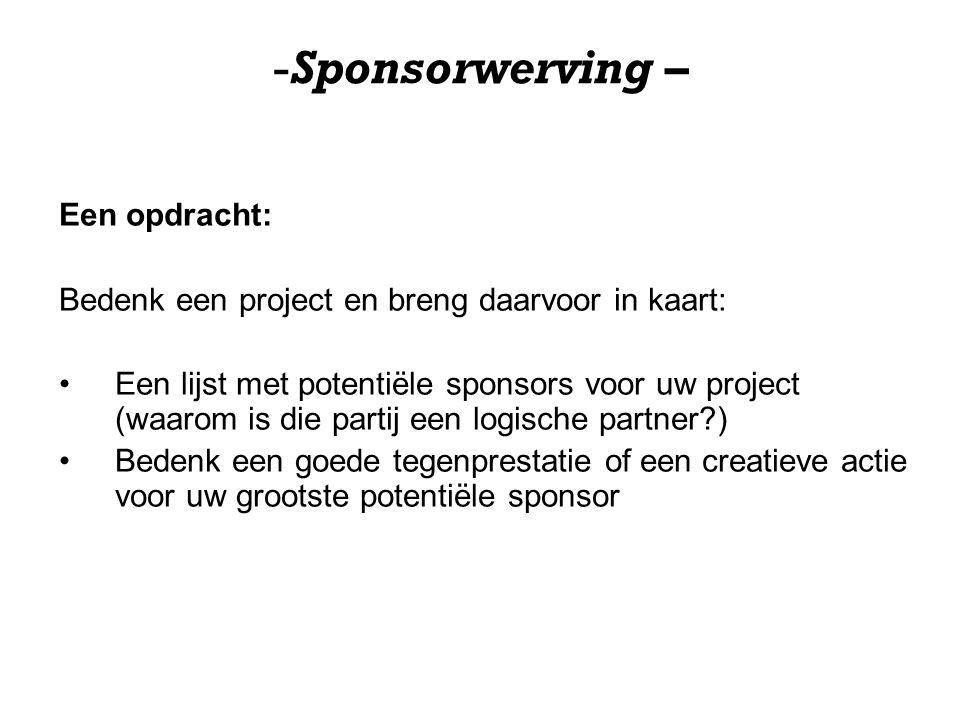 -Sponsorwerving – Een opdracht: Bedenk een project en breng daarvoor in kaart: Een lijst met potentiële sponsors voor uw project (waarom is die partij
