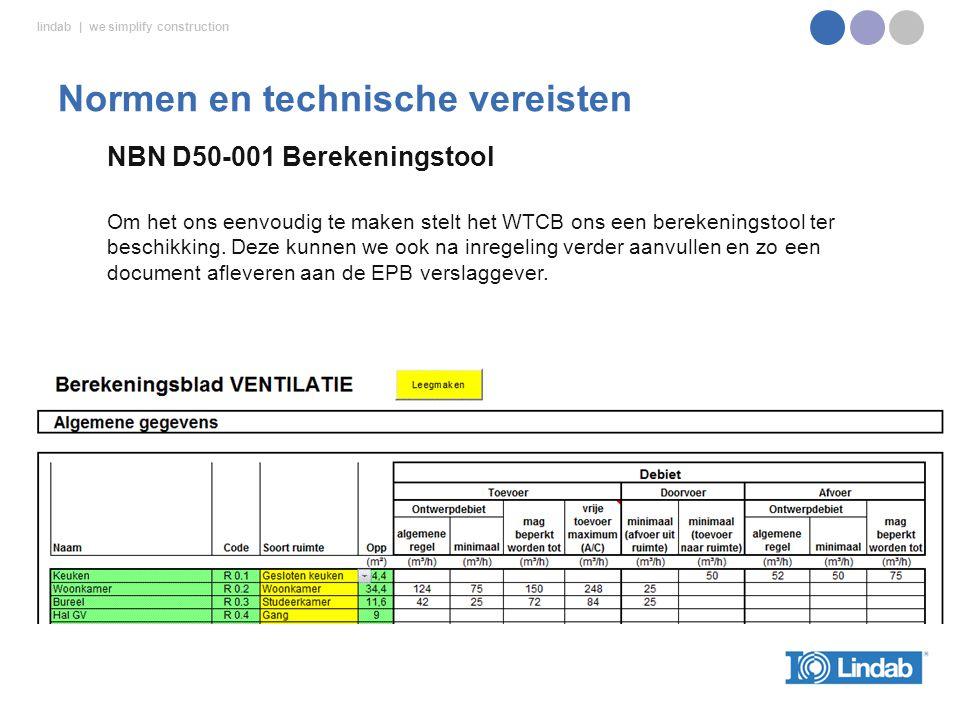 lindab | we simplify construction NBN D50-001 Berekeningstool Om het ons eenvoudig te maken stelt het WTCB ons een berekeningstool ter beschikking.