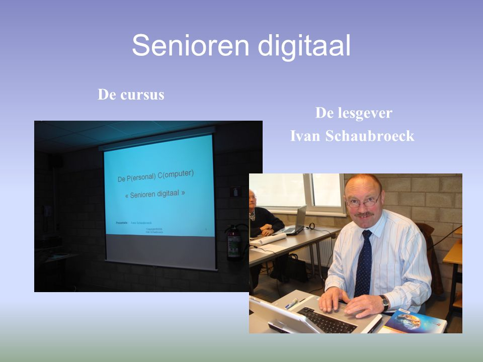 Senioren digitaal De cursus De lesgever Ivan Schaubroeck